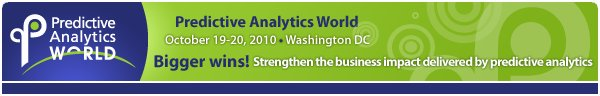 Predictive Analytics World - October 19-20, 2010 - Washington DC