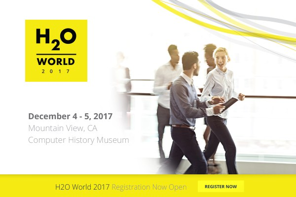 H2O World 2017: The best of data science, AI, and business transformation, Dec 4-5, Mountain View