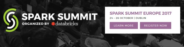 Spark Summit Europe – Big Ideas About Big Data- Offer