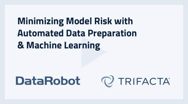 Minimizing Model Risk with Automated Data Preparation & Machine Learning