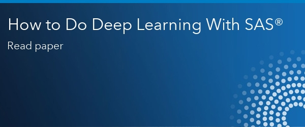 How to do Deep Learning with SAS