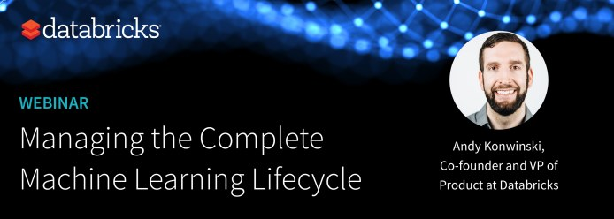 [Webinar] Managing the Complete Machine Learning Lifecycle