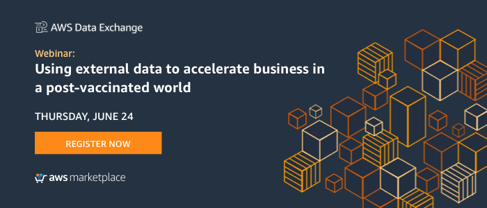 Webinar: Using External Data to Accelerate Business in a Post-Vaccinated World