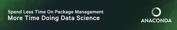 Spend Less Time On Package Management, More Time Doing Data Science. Anaconda.