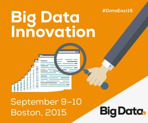 Big Data Innovation Summit, Boston, Sep 9-10, 2015