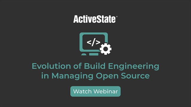 Activestate Evolving Role Build Engineering