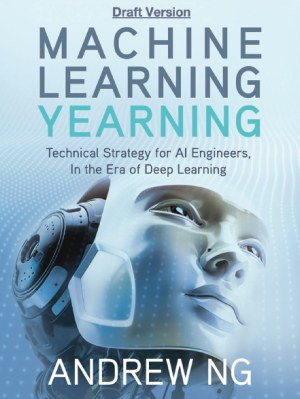 Andrew Ng Machine Learning Yearning