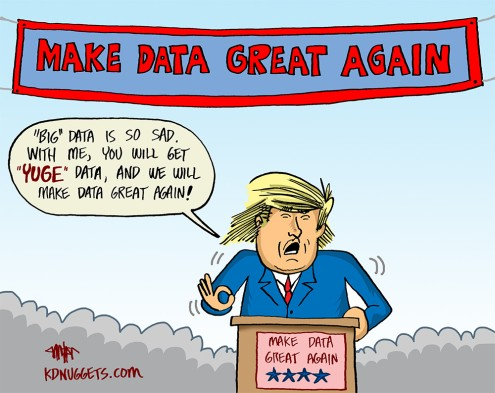 KDnuggets Cartoon: Make Data Great Again