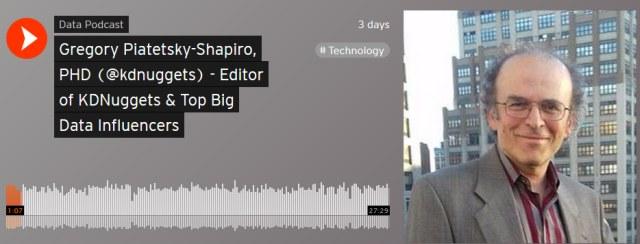 Data Podcast: Gregory Piatetsky-Shapiro, President, a top Big Data Influencer