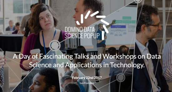 Domino Data Science Popup Sf 2017 Feb 22