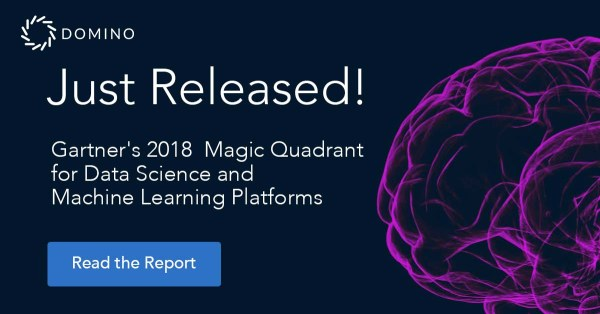 Domino Gartner 2018 MQ Data Science and Machine Learning Platforms