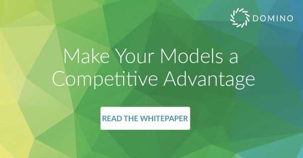 Make Your Models a Competitive Advantage