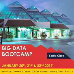 Big Data Bootcamp, Santa Clara, Jan 20-22, 2017