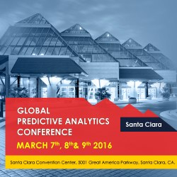 Global Predictive Analytics conference, March 7-9 2016, Santa Clara