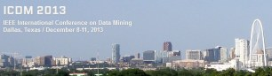 IEEE ICDM 2013 Conference on Data Mining, Dallas, Dec 7-10