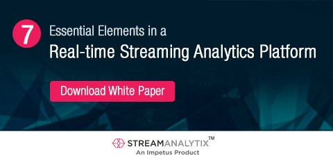 7 Essential Elements in a Real-time Streaming Analytics Platform - get whitepaper