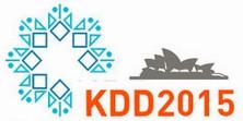 KDD 2015, Sydney, Australia, Aug 10-13, 2015