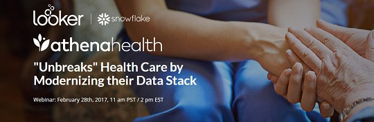 "Webinar: Athena Health ""Unbreaks"" Health Care by Modernizing their Data Stack, Feb 28"