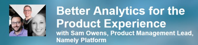 Better Analytics for the Product Experience – Aug 21 webinar