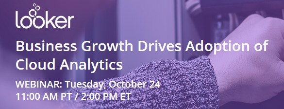 Webinar: Business Growth Drives Adoption of Cloud Analytics, Oct 24
