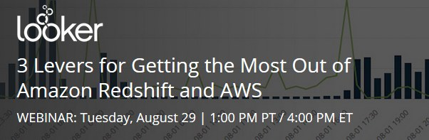 3 Levers for Getting the Most Out of Amazon Redshift and AWS, Aug 29