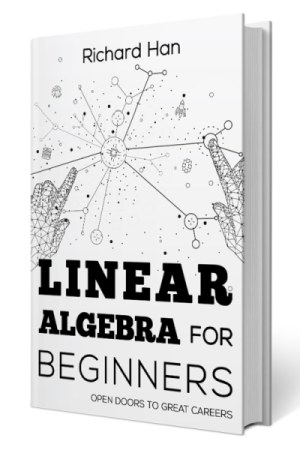 New Book: Linear Algebra – what you need for Machine