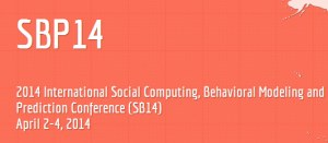 SBP14: 2014 Int. Conf. on Social Computing, Behavioral-Cultural Modeling, and Prediction
