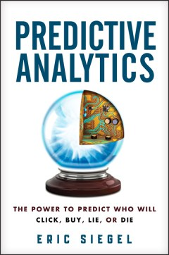 Predictive Analytics: The Power to Predict