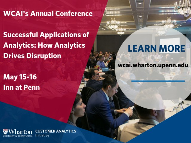 Wharton Customer Analytics Initiative Annual Conference in Philadelphia, May 15-16 – Register Now