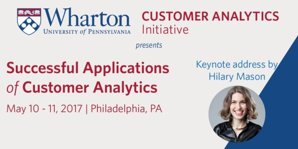 Wharton: Successful Applications of Customer Analytics, May 10-11, Philadelphia