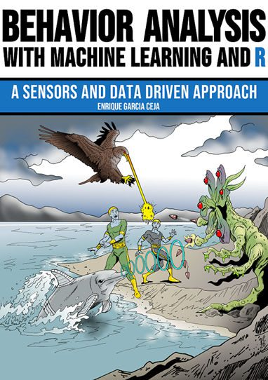 Behavior Analysis with Machine Learning and R: The free eBook