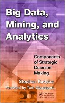 Big Data, Mining, and Analytics by Stephan Kudyba