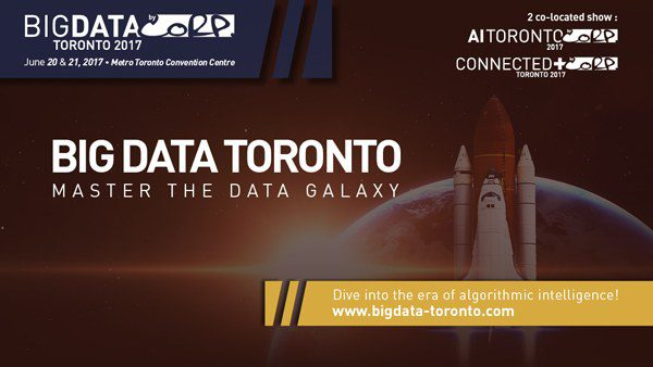 Big Data Toronto Launches New Era With Triple Threat Data, AI, IoT Conference, June 20-21