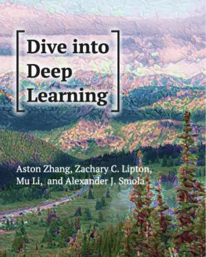 Dive Into Deep Learning: The Free eBook