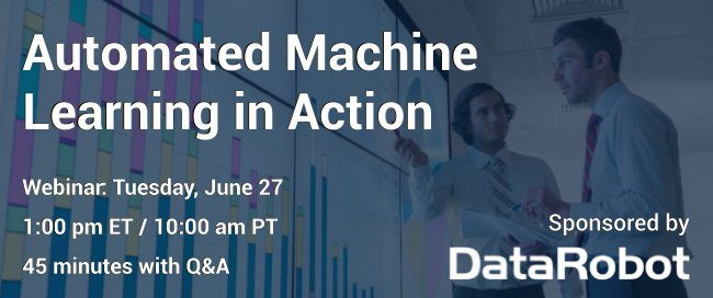 DataRobot Webinar on June 27, 2017: Automated Machine Learning in Action