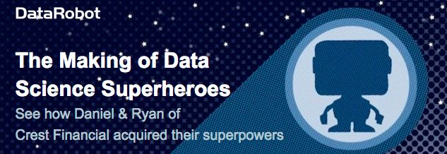 DataRobot: The Making of Data Science Superheroes, Webinar August 31