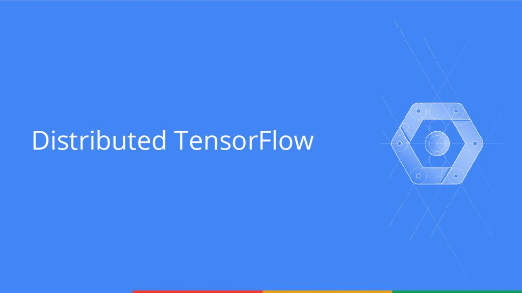 Distributed TensorFlow