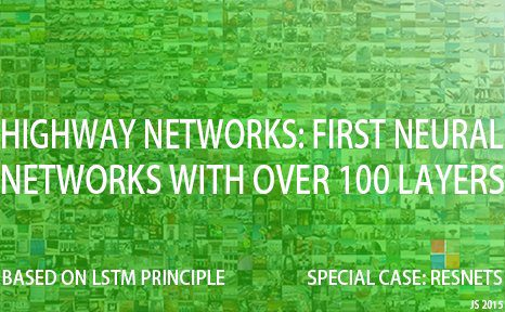 Highway Networks: First Working Feedforward Networks With Over 100 Layers