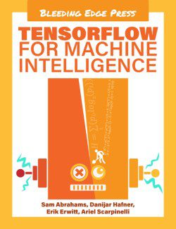 KDnuggets New Book: TensorFlow for Machine Intelligence, KDnuggets Offer